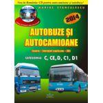 Autobuze si Autocamioane 2014 - Teorie - Intrebari Explicate + CD - Categoriile C,CE,D,C1,D1