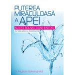 PUTEREA MIRACULOASĂ A APEI - Nu esti bolnav, doar insetat! Nu trata setea cu medicamente