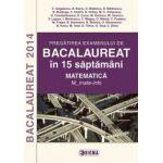 BACALAUREAT 2014 Matematica M_mate-info - Pregatirea examenului in 15 saptamani