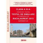TESTUL DE SIMULARE a examenului de Bacalaureat 2015 - Matematica - Clasa a XI-a