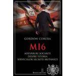 MI6 - Adevăruri şocante despre istoria serviciilor secrete britanice