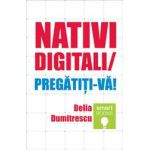 Nativi digitali / Pregatiti-va!