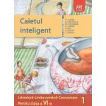Caietul inteligent - Literatura. Limba romana. Comunicare, clasa a VI-a, semestrul I