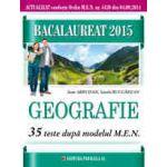 BACALAUREAT 2015. GEOGRAFIE. 35 DE TESTE DUPA MODELUL MEN