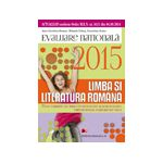 LIMBA SI LITERATURA ROMANA. EVALUAREA NATIONALA 2015. 70 DE VARIANTE DE SUBIECTE DUPA MODELUL ELABORAT DE M. E. N. CLASA A VIII-A