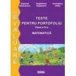 Evaluare matematica. Teste pentru portofoliu cls a IV-a 2014 (
