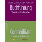 Buchführung. Theorie und Fallstudien - Contabilitate. Teorie și studii de caz