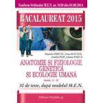 BACALAUREAT 2015. ANATOMIE SI FIZIOLOGIE, GENETICA SI ECOLOGIE UMANA. CLASELE XI-XII