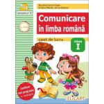 Comunicare în limba română Caiet de lucru. Clasa I. Semestrul II