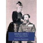 Regele Carol I în opera Reginei Elisabeta La 100 de ani de la moartea Regelui Carol I al României (1839-1914)