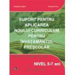 Suport pentru aplicarea noului curriculum pentru invatamantul prescolar. Nivel 5-6 ani