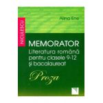Memorator Literatura Romana Clasele 9-12 Si Bacalaureat: Proza