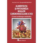 Alimentatia si patogeneza bolilor cardiovasculare – o noua cardiologie metabolica