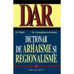 Dictionar de arhaisme si regionalisme, vol. I-II