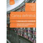 Cartea definitiva - Literatura romana: pregatirea examenului de bacalaureat 2015