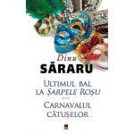 Ultimul bal la Sarpele Rosu. Carnavalul Catuselor