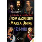 O istorie a românilor de la Tudor Vladimirescu la Marea Unire