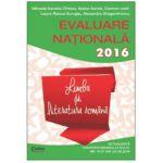 Evaluare nationala 2016 Limba si literatura romana. 45 de teste propuse dupa modelul elaborat de M. E. N.