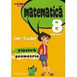 MATEMATICA. ALGEBRA, GEOMETRIE. CLASA A VIII-A. INITIERE. PARTEA I
