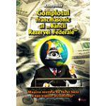 Complotul francmasonic al Băncii Rezervei Federale maşina secretă de făcut bani a aşa-zişilor iluminaţi de Anonimus