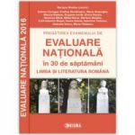Pregatirea examenului de EVALUARE NATIONALA in 30 de saptamani 2015-2016. Limba si literatura romana