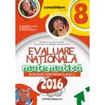 MATEMATICA. EVALUARE NATIONALA 2016 - CONSOLIDARE. 86 DE TESTE DUPA MODELUL M. E. C. S. CLASA A VIII-A