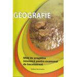 Geografie. Ghid de pregatire intensiva pentru examenul de bacalaureat 2016