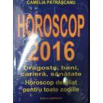Horoscop 2016 de Camelia Patrascanu