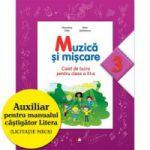 Muzică și mișcare (Caiet de lucru. Clasa a III-a)