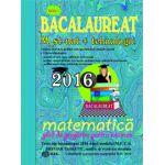 Bacalaureat Matematica 2016 Stiintele Naturii+Tehnologic - Ghid de pregatire pentru examen