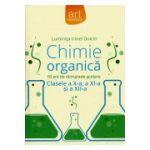 Chimie Organica: Clasele 10-11-12 (10 ani de Olimpiade Scolare)