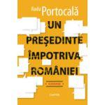 Un președinte împotriva României
