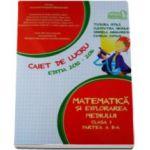 Matematica si explorarea mediului clasa a I partea a II-a - Caiet de lucru editia 2015-2016 (Tudora Pitila)