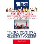 LIMBA ENGLEZA. GRAMATICA SI VOCABULAR. 2500 TESTE-GRILA PENTRU ADMITEREA IN INVATAMANTUL SUPERIOR 2016