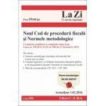 Noul Cod de procedura fiscala si Normele metodologice de aplicare. Actualizat la 1. 02. 2016