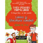 CAIET PENTRU TIMPUL LIBER - LIMBA SI LITERATURA ROMANA 2016 - CLASA A V-A - IN TIMPUL LIBER... CU ALTE CUVINTE!