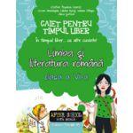 CAIET PENTRU TIMPUL LIBER - LIMBA SI LITERATURA ROMANA 2016 - CLASA A VI-A - IN TIMPUL LIBER... CU ALTE CUVINTE!