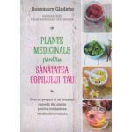 Plante medicinale pentru sanatatea copilului tau