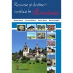 Resurse si destinatii turistice in Romania