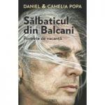 Salbaticul din Balcani - Daniel si Camelia Popa
