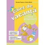 Caiet de vacanţă pentru clasa pregătitoare Comunicare în limba română. Matematică şi explorarea mediului