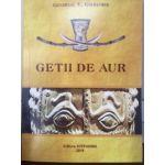 Getii de Aur - George V. Grigore