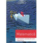 Matematica, clasa a V-a - Caiet pentru vacanta de vara - 2016