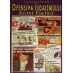 Ofensiva iudaismului asupra Romaniei. Razboiul nevazut vol. 2