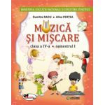 Muzica si miscare. Manual pentru clasa a IV-a (sem I+sem II, contine editie digitala) 2016