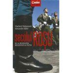 Secolul Rosu: De la Revolutia Bolsevica la Putin