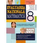 MATEMATICA. EVALUAREA NATIONALA 2017 - CONSOLIDARE. NOTIUNI TEORETICE SI 85 DE TESTE DUPA MODELUL M. E. N. C. S. CLASA A VIII-A