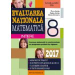 MATEMATICA. EVALUAREA NATIONALA 2017 - INITIERE. NOTIUNI TEORETICE SI 50 DE TESTE DUPA MODELUL M. E. N. C. S. CLASA A VIII-A
