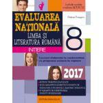 LIMBA SI LITERATURA ROMANA. EVALUAREA NATIONALA 2017 - INITIERE. NOTIUNI TEORETICE SI APLICATII. 60 DE TESTE, DUPA MODELUL M. E. N. C. S. CLASA A VIII-A