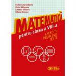 Matematică pentru clasa a VIII-a. Exerciții. Probleme. Teste
